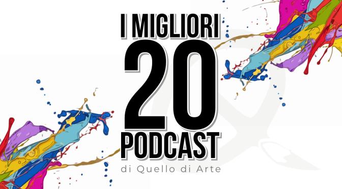 I migliori 20 podcast di Quello di Arte